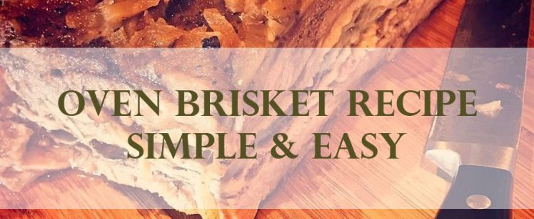 Oven Brisket Recipe Simple & Easy